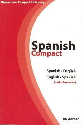Spanish-English / English-Spanish Compact Dictionary (Latin American) by Ila Warner