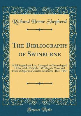The Bibliography of Swinburne by Richard Herne Shepherd image