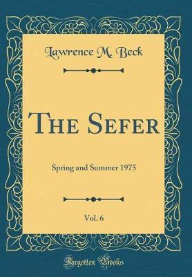 The Sefer, Vol. 6 by Lawrence M Beck