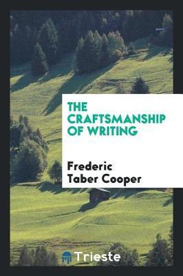 The Craftsmanship of Writing by Frederic Taber Cooper