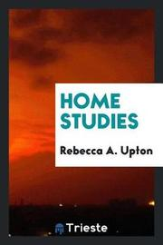 Home Studies by Rebecca A Upton image