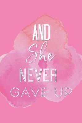 And She Never Gave Up by She's Inspired Paper