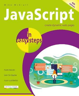 JavaScript in easy steps by Mike McGrath