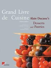 Grand Livre De Cuisine: Alain Ducasse's Desserts and Pastries by Alain Ducasse image