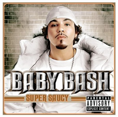 Super Saucy [Explicit Lyrics] by Baby Bash