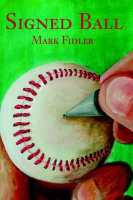 Signed Ball by Mark T. Fidler