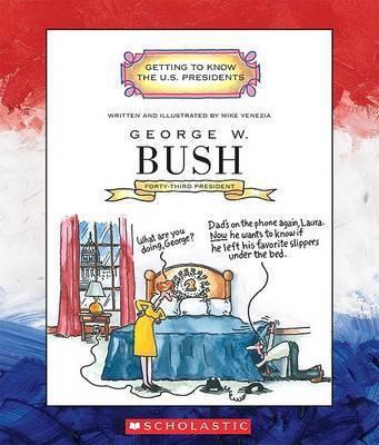 George W. Bush: Forty-Third President 2001-Present by Mike Venezia