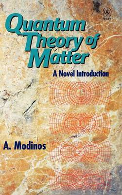 Quantum Theory of Matter by A. Modinos