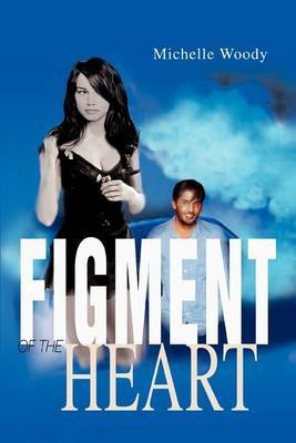 Figment of the Heart by Michelle Woody image