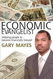 Economic Evangelist by Gary Mayes