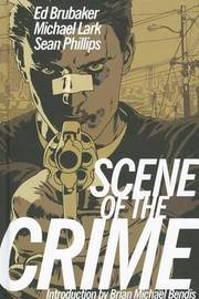 Scene of the Crime by Ed Brubaker