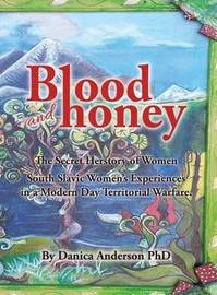 Blood & Honey: by Danica Anderson