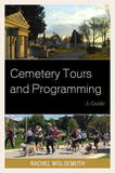 Cemetery Tours and Programming: A Guide by Rachel Wolgemuth