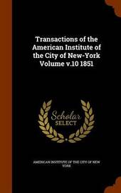 Transactions of the American Institute of the City of New-York Volume V.10 1851 image