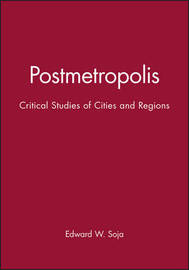 Postmetropolis by Edward W. Soja
