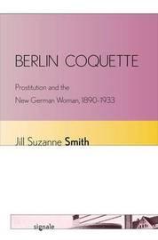 Berlin Coquette by Jill Suzanne Smith