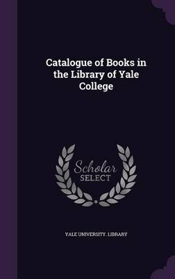 Catalogue of Books in the Library of Yale College image