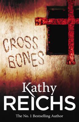 Cross Bones: (Temperance Brennan 8) by Kathy Reichs