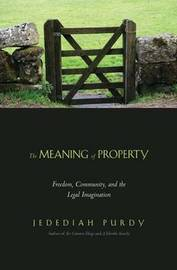 The Meaning of Property by Jedediah Purdy image