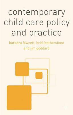 Contemporary Child Care Policy and Practice by Barbara Fawcett