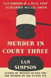 Murder in Court Three by Ian Simpson