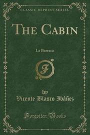 The Cabin by Vicente Blasco Ib'anez