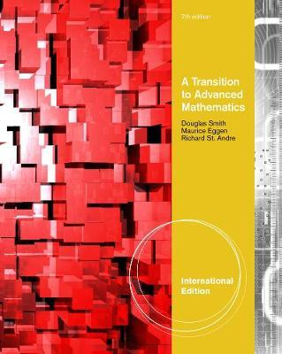 A Transition to Advanced Mathematics, International Edition by Douglas Smith