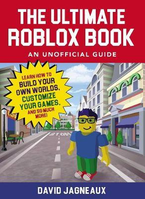 The Ultimate Roblox Book: An Unofficial Guide by David Jagneaux