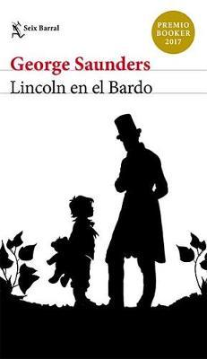 Lincoln En El Bardo by George Saunders