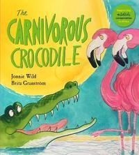 The Carnivorous Crocodile by Jonnie Wild