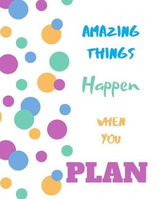 Amazing Things Happen When You Plan by Mister Planner
