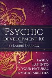 Psychic Development 101 Revised by Laurie Barraco