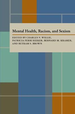 Mental Health Racism And Sexism by Charles Willie