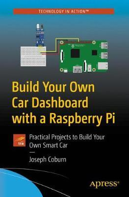 Build Your Own Car Dashboard with a Raspberry Pi by Joseph Coburn