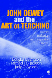 John Dewey and the Art of Teaching by Douglas J Simpson image