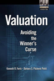 Valuation: Avoiding the Winner's Curse by Kenneth R. Ferris image