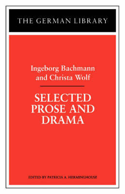 Selected Prose and Drama by Ingeborg Bachmann
