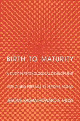 Birth to Maturity by Jerome Kagan