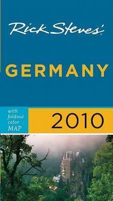 Rick Steves' Germany 2010 by Rick Steves