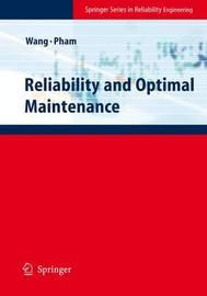 Reliability and Optimal Maintenance by Hongzhou Wang