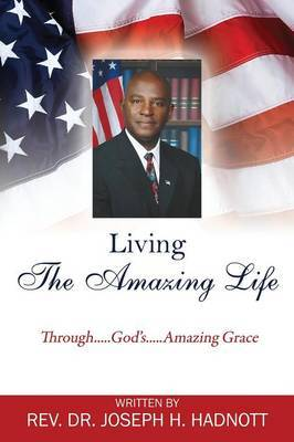 Living The Amazing Life by Rev Dr Joseph H Hadnott image
