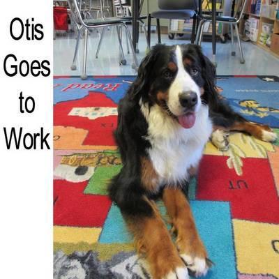 Otis Goes to Work: Book 3 of the Otis Books by Dana George Neuman