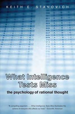 What Intelligence Tests Miss by Keith E Stanovich