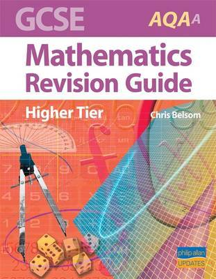 GCSE AQA (A) Mathematics Revision Guide by C. Belsom