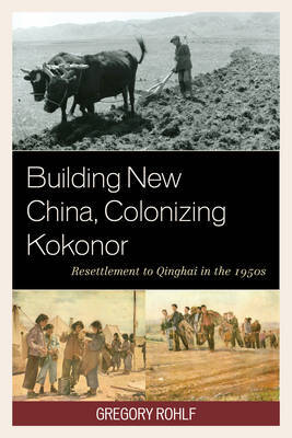 Building New China, Colonizing Kokonor by Gregory Rohlf image