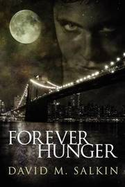 Forever Hunger by David M. Salkin