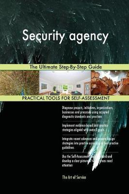 Security Agency the Ultimate Step-By-Step Guide by Gerardus Blokdyk image