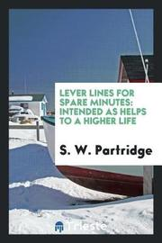 Lever Lines for Spare Minutes by S W Partridge image