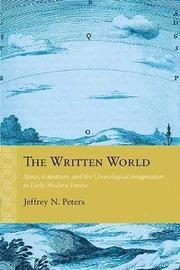 The Written World by Jeffrey N. Peters