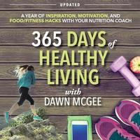 365 Days of Healthy Living by Dawn McGee
